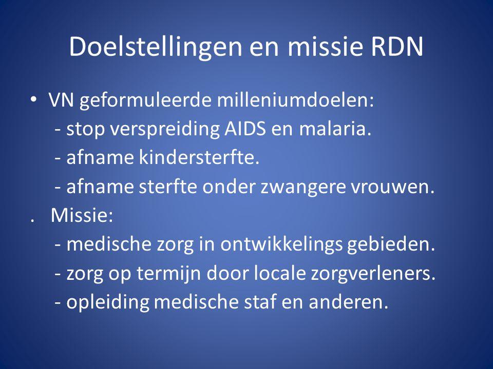 Doelstellingen en missie RDN VN geformuleerde milleniumdoelen: - stop verspreiding AIDS en malaria.
