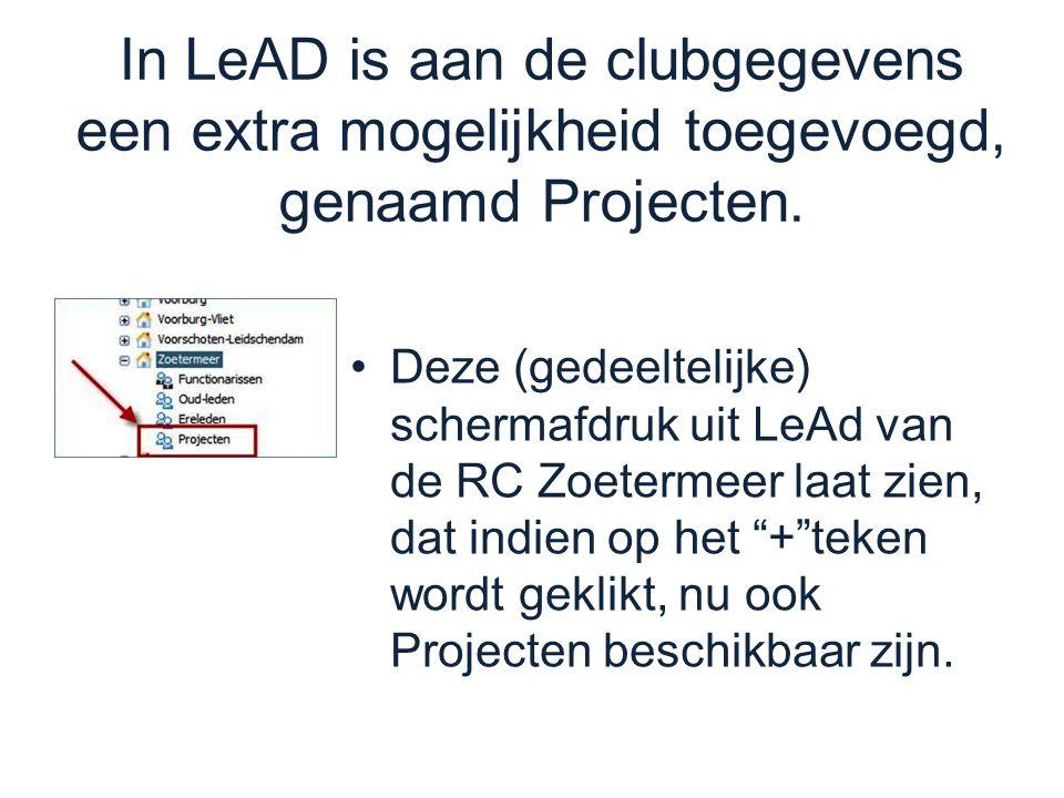 In LeAD is aan de clubgegevens een extra mogelijkheid toegevoegd, genaamd Projecten.