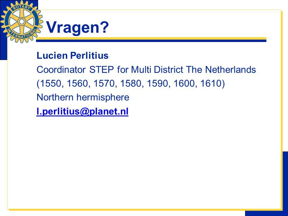 Vragen? Lucien Perlitius Coordinator STEP for Multi District The Netherlands (1550, 1560, 1570, 1580, 1590, 1600, 1610) Northern hermisphere l.perliti