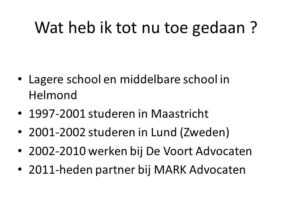 Wat heb ik tot nu toe gedaan ? Lagere school en middelbare school in Helmond 1997-2001 studeren in Maastricht 2001-2002 studeren in Lund (Zweden) 2002