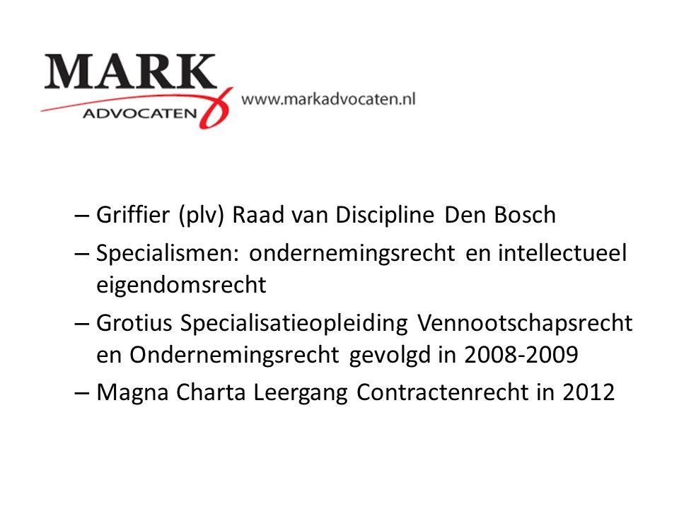 – Griffier (plv) Raad van Discipline Den Bosch – Specialismen: ondernemingsrecht en intellectueel eigendomsrecht – Grotius Specialisatieopleiding Venn