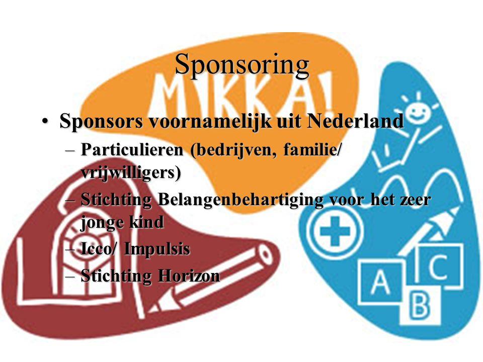 Sponsoring Sponsors voornamelijk uit NederlandSponsors voornamelijk uit Nederland –Particulieren (bedrijven, familie/ vrijwilligers) –Stichting Belangenbehartiging voor het zeer jonge kind –Icco/ Impulsis –Stichting Horizon
