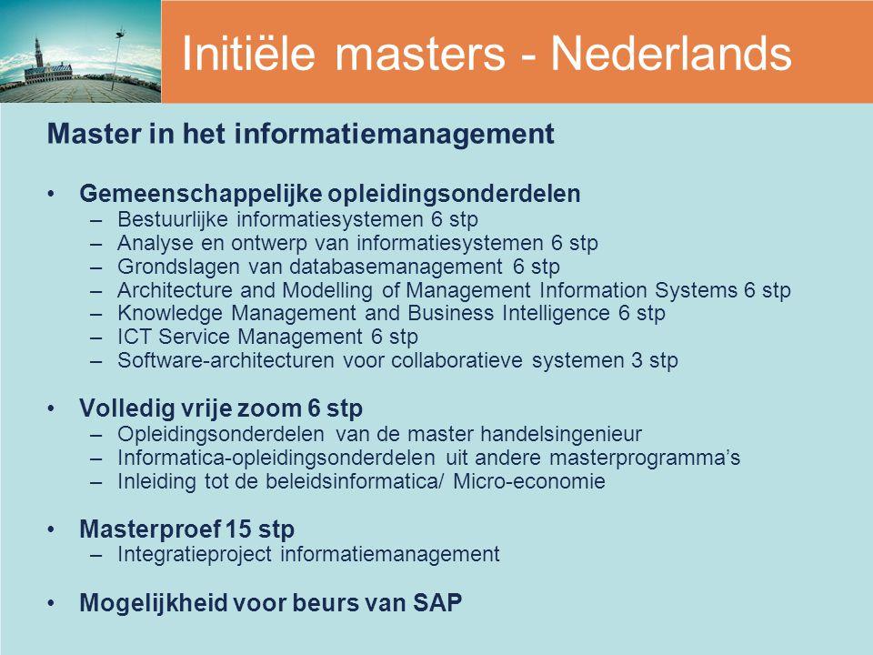 Master in het informatiemanagement Gemeenschappelijke opleidingsonderdelen –Bestuurlijke informatiesystemen 6 stp –Analyse en ontwerp van informatiesy