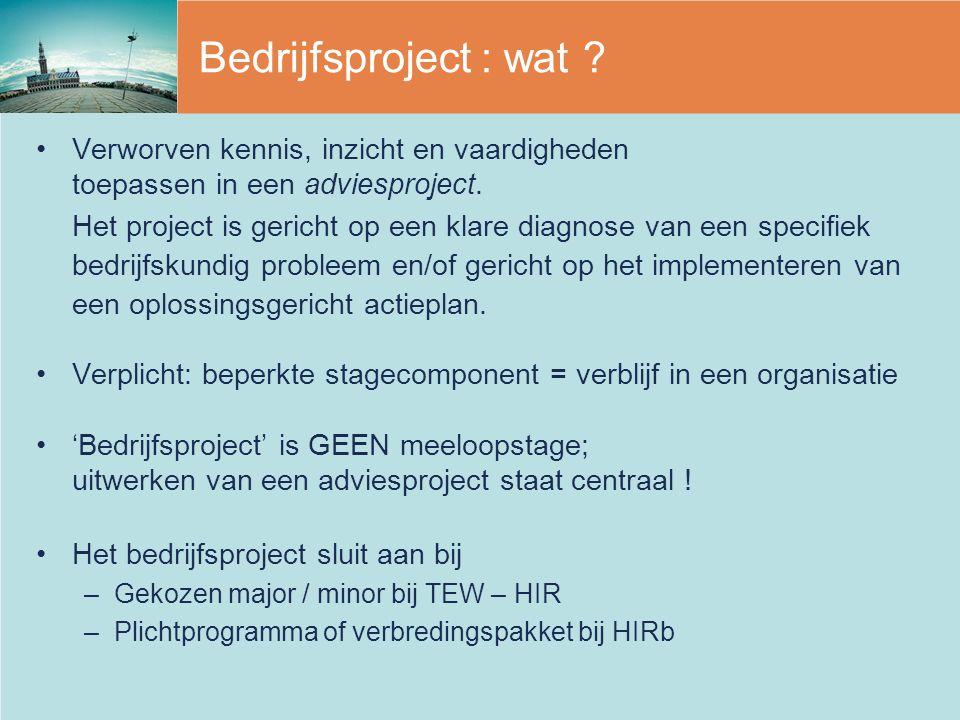 Bedrijfsproject : wat ? Verworven kennis, inzicht en vaardigheden toepassen in een adviesproject. Het project is gericht op een klare diagnose van een