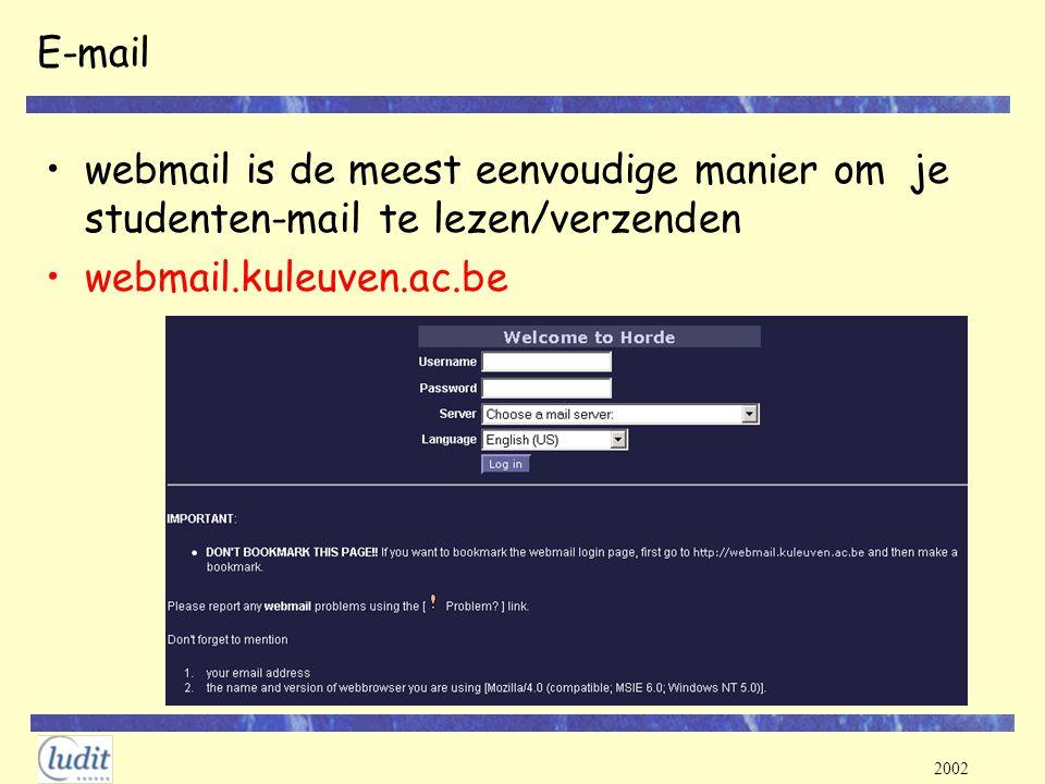 2002 E-mail webmail is de meest eenvoudige manier om je studenten-mail te lezen/verzenden webmail.kuleuven.ac.be