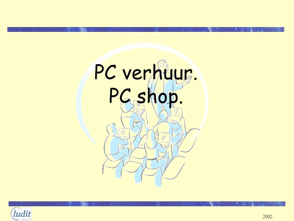 2002 PC verhuur. PC shop.