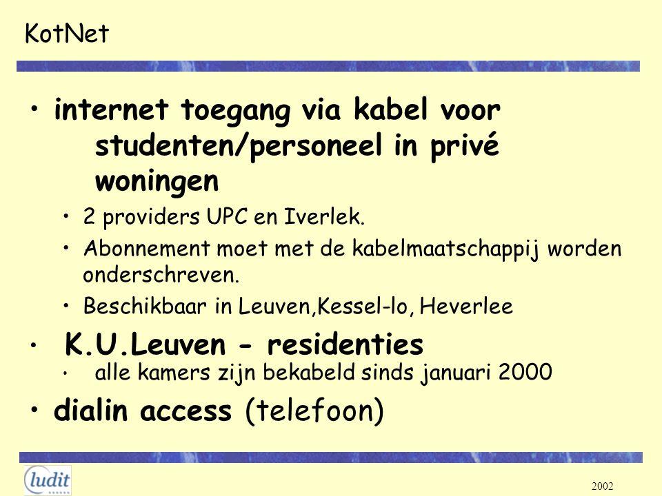 2002 KotNet internet toegang via kabel voor studenten/personeel in privé woningen 2 providers UPC en Iverlek. Abonnement moet met de kabelmaatschappij