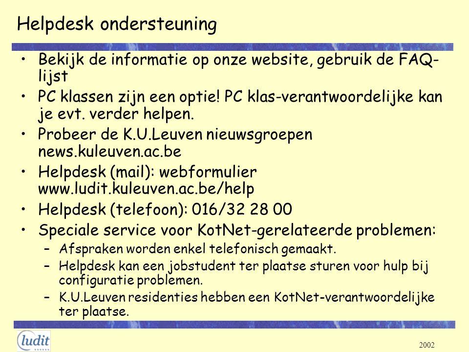 2002 Helpdesk ondersteuning Bekijk de informatie op onze website, gebruik de FAQ- lijst PC klassen zijn een optie! PC klas-verantwoordelijke kan je ev