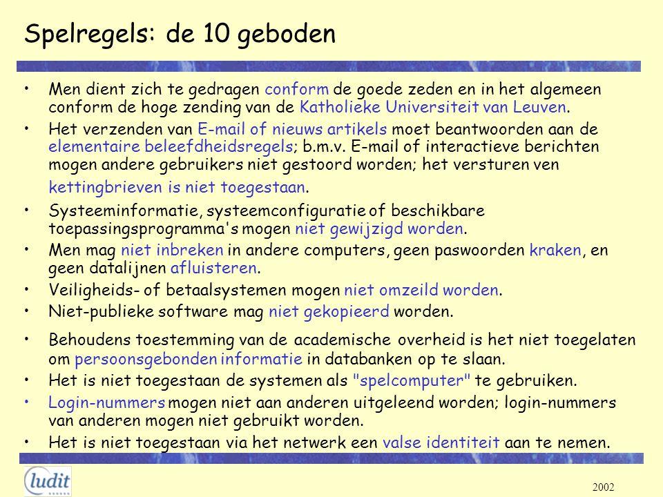 2002 Spelregels: de 10 geboden Men dient zich te gedragen conform de goede zeden en in het algemeen conform de hoge zending van de Katholieke Universi