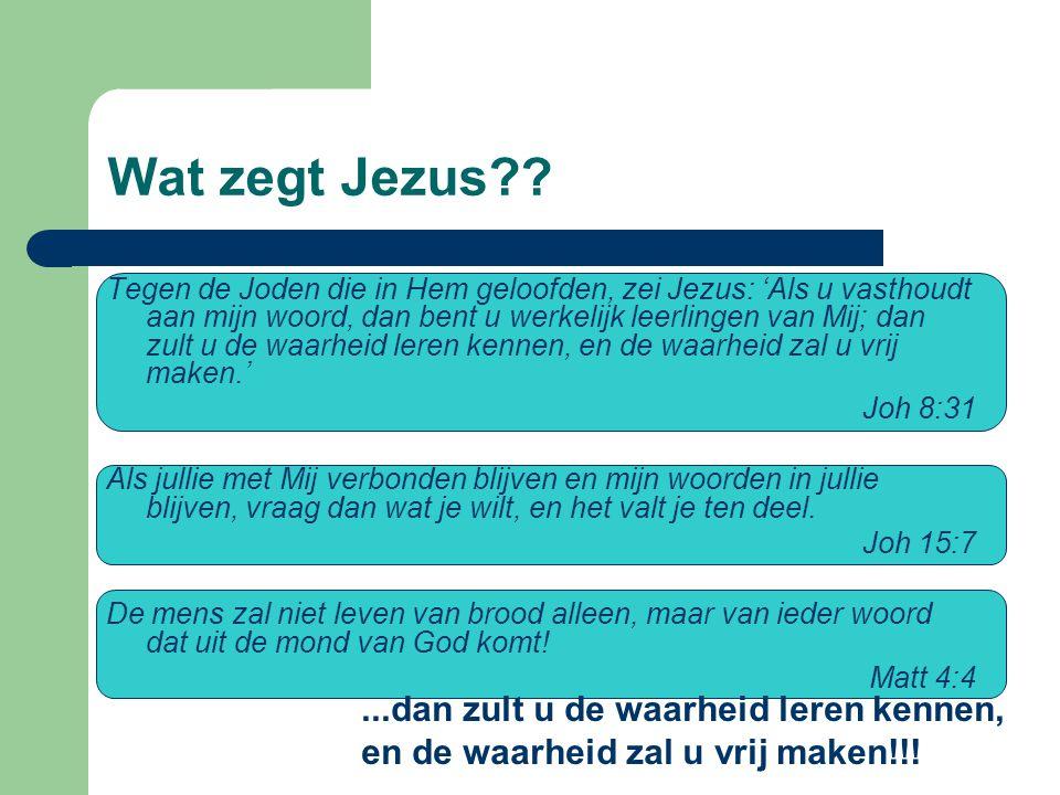 Wat zegt Jezus .