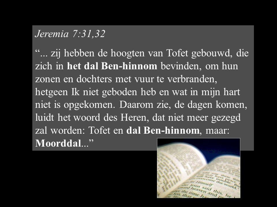 Jeremia 7:31,32 ...