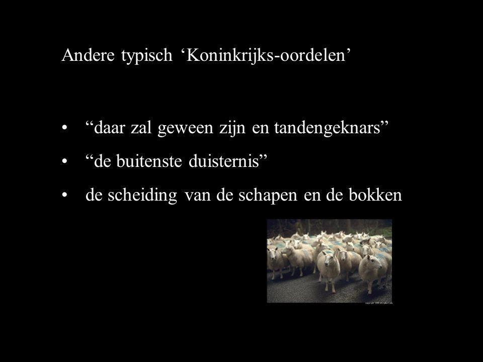Andere typisch 'Koninkrijks-oordelen' daar zal geween zijn en tandengeknars de buitenste duisternis de scheiding van de schapen en de bokken