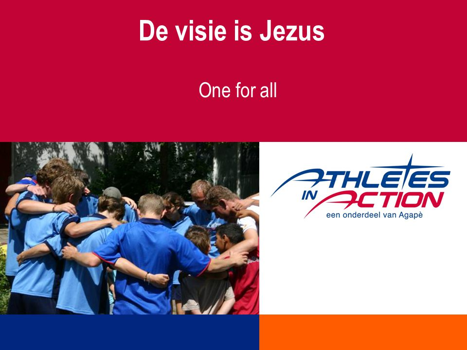 De visie is Jezus One for all
