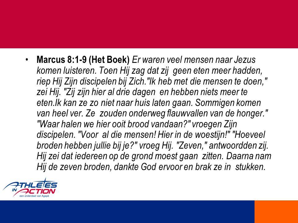 Marcus 8:1-9 (Het Boek) Er waren veel mensen naar Jezus komen luisteren. Toen Hij zag dat zij geen eten meer hadden, riep Hij Zijn discipelen bij Zich