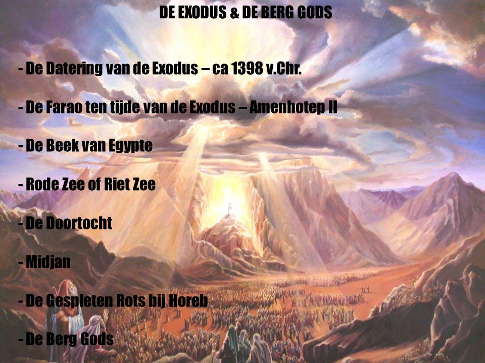 14 - De Datering van de Exodus – ca 1398 v.Chr. - De Farao ten tijde van de Exodus – Amenhotep II - De Beek van Egypte - Rode Zee of Riet Zee - De Doo