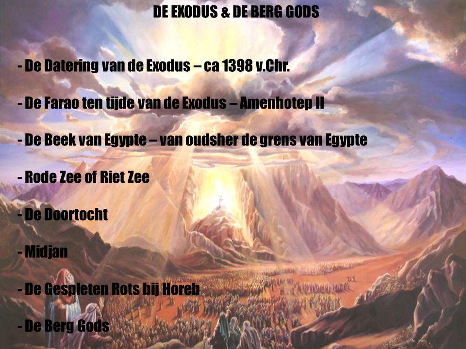 18 - De Datering van de Exodus – ca 1398 v.Chr. - De Farao ten tijde van de Exodus – Amenhotep II - De Beek van Egypte – van oudsher de grens van Egyp