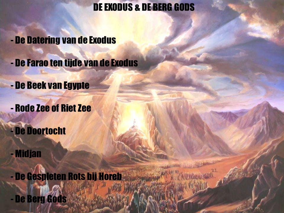 2 - De Datering van de Exodus - De Farao ten tijde van de Exodus - De Beek van Egypte - Rode Zee of Riet Zee - De Doortocht - Midjan - De Gespleten Ro