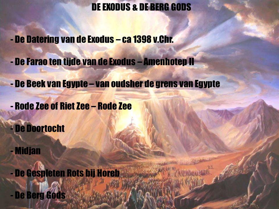 25 - De Datering van de Exodus – ca 1398 v.Chr. - De Farao ten tijde van de Exodus – Amenhotep II - De Beek van Egypte – van oudsher de grens van Egyp