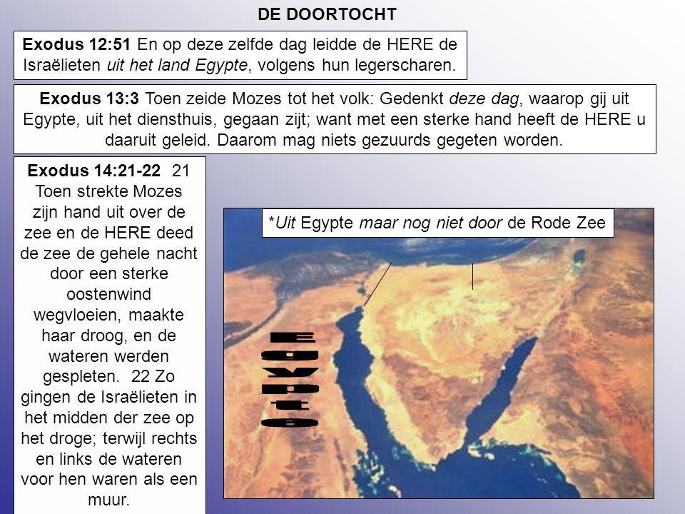 26 DE DOORTOCHT Exodus 12:51 En op deze zelfde dag leidde de HERE de Israëlieten uit het land Egypte, volgens hun legerscharen. Exodus 13:3 Toen zeide