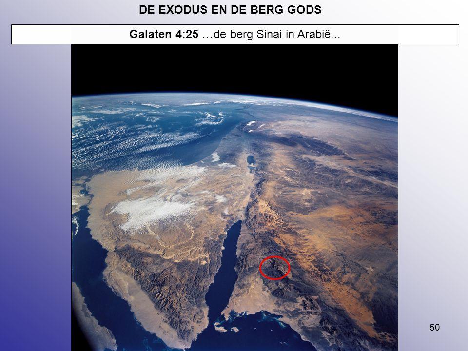 50 Galaten 4:25 …de berg Sinai in Arabië... DE EXODUS EN DE BERG GODS