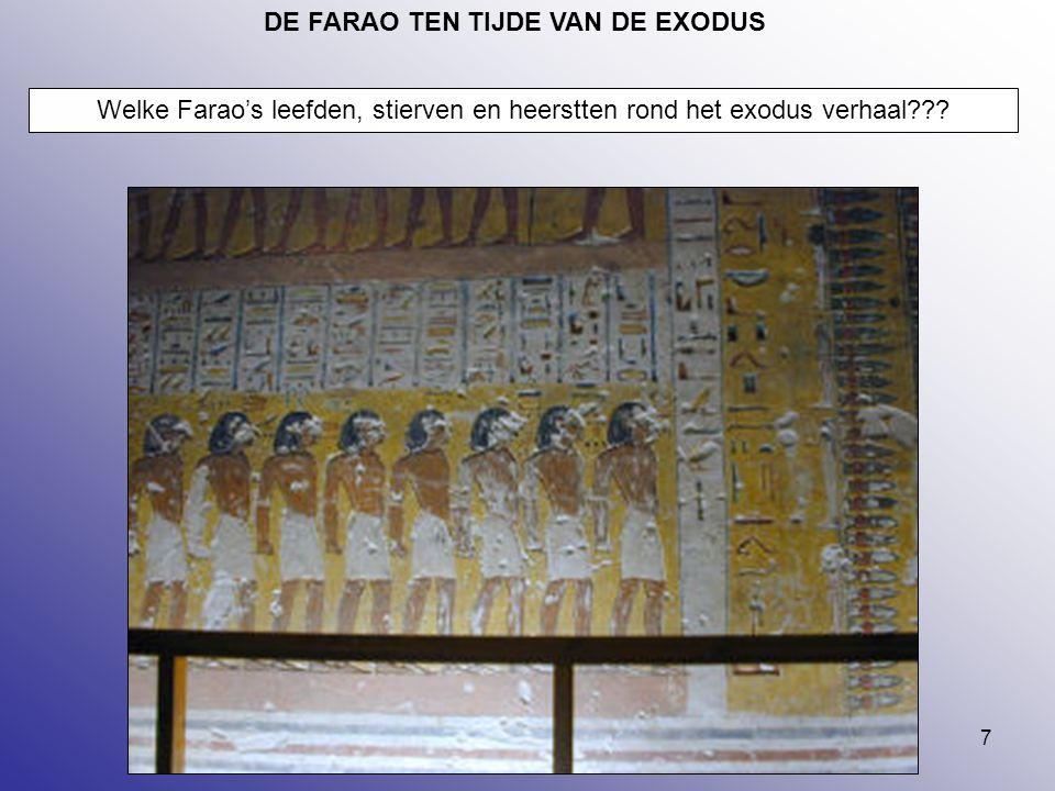 7 DE FARAO TEN TIJDE VAN DE EXODUS Welke Farao's leefden, stierven en heerstten rond het exodus verhaal???