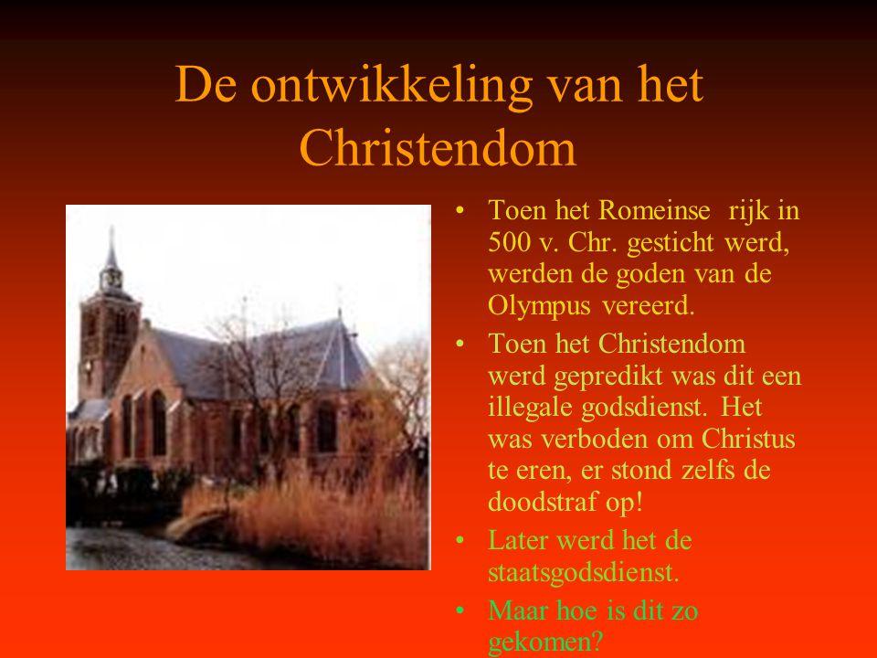 De ontwikkeling van het Christendom Toen het Romeinse rijk in 500 v. Chr. gesticht werd, werden de goden van de Olympus vereerd. Toen het Christendom