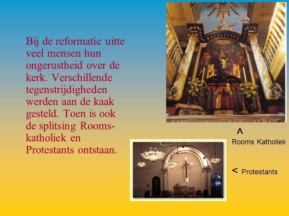 Bij de reformatie uitte veel mensen hun ongerustheid over de kerk. Verschillende tegenstrijdigheden werden aan de kaak gesteld. Toen is ook de splitsi