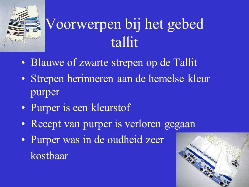 Voorwerpen bij het gebed tallit Blauwe of zwarte strepen op de Tallit Strepen herinneren aan de hemelse kleur purper Purper is een kleurstof Recept va