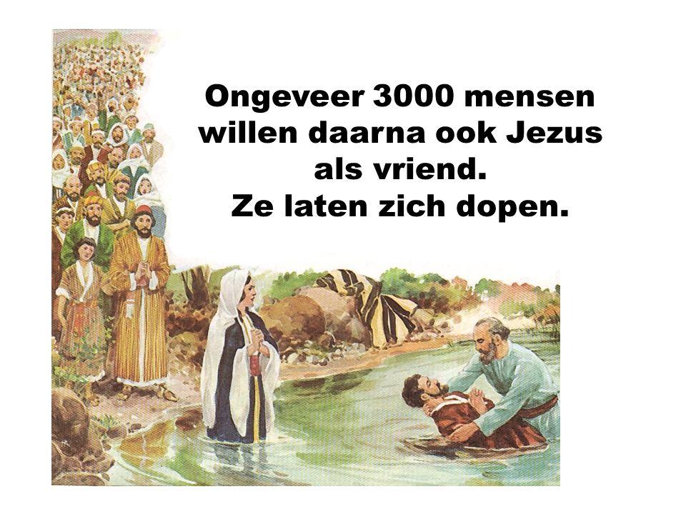 Ongeveer 3000 mensen willen daarna ook Jezus als vriend. Ze laten zich dopen.
