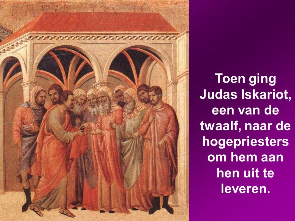 Zij beloofden aan Judas Iskariot van hem geld te geven