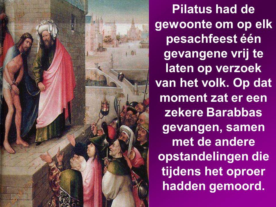Maar Jezus zei helemaal niets meer, tot verwondering van Pilatus.