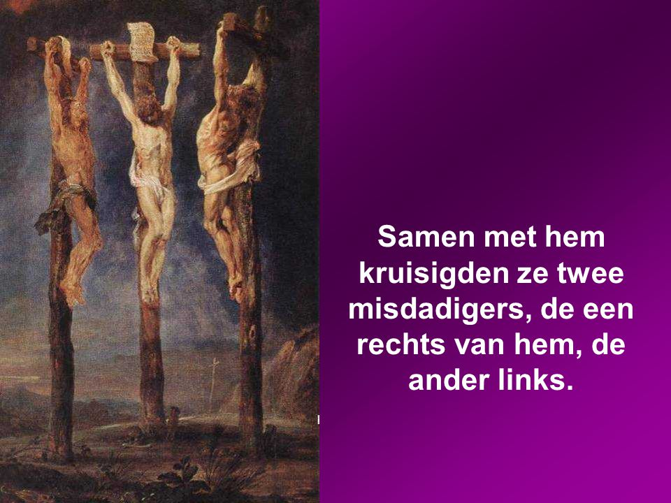 Het was in het derde uur na zonsopgang toen ze hem kruisigden. Het opschrift met de aanklacht tegen hem luidde: 'De koning van de Joden'.