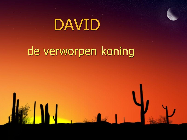 DAVID de verworpen koning