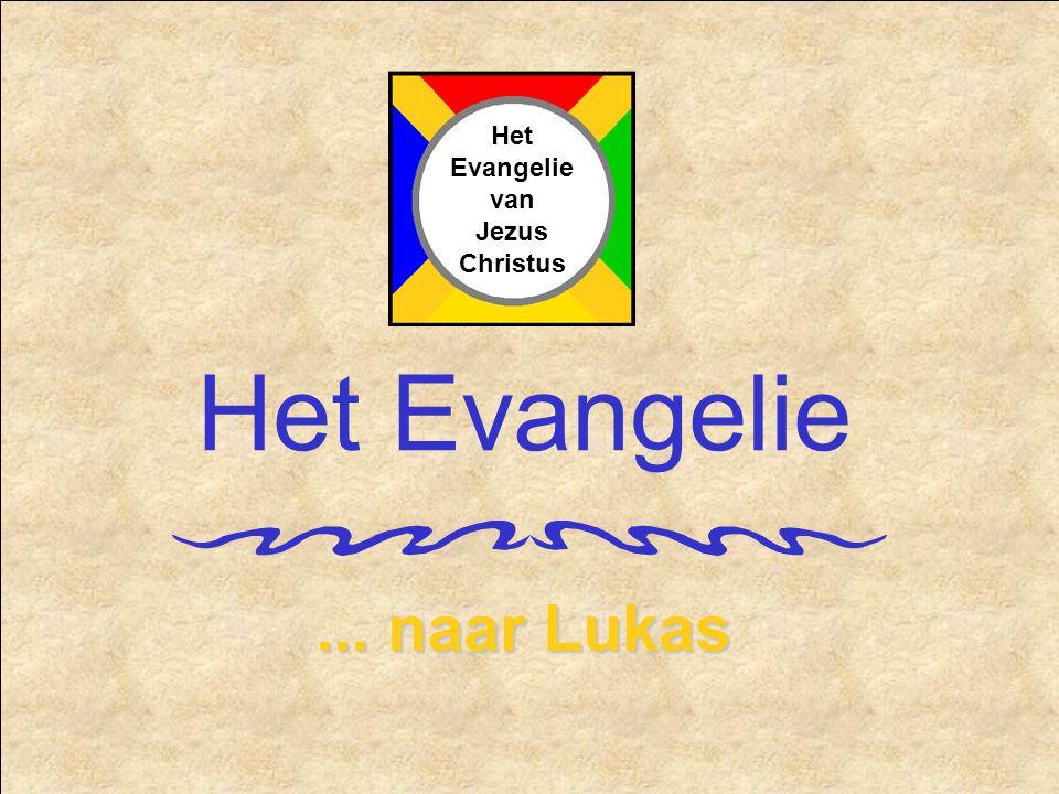 Het Evangelie... naar Lukas Het Evangelie van Jezus Christus