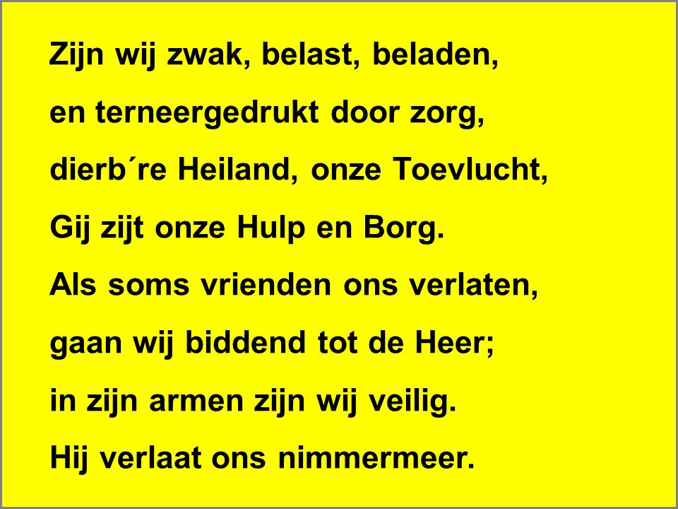 Uwe Seidel Wim Hoddenbagh 16 Leidt de weg soms door verzoeking, dat ons hart in ´t strijduur beeft, gaan wij dan met al ons strijden tot Hem, die verlossing geeft.