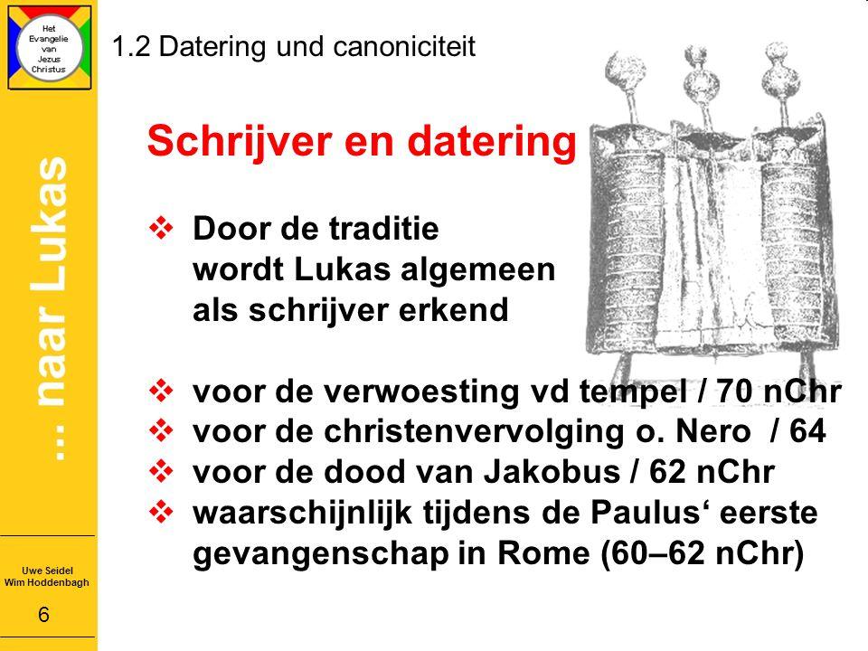 1.2 Datering und canoniciteit Schrijver en datering  Door de traditie wordt Lukas algemeen als schrijver erkend  voor de verwoesting vd tempel / 70 nChr  voor de christenvervolging o.