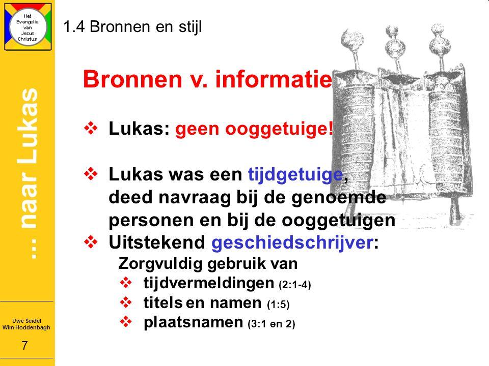 1.4 Bronnen en stijl Bronnen v.informatie  Lukas: geen ooggetuige.