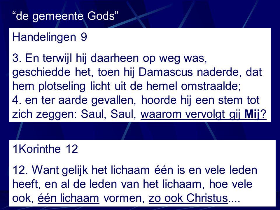 """""""de gemeente Gods"""" Handelingen 9 3. En terwijl hij daarheen op weg was, geschiedde het, toen hij Damascus naderde, dat hem plotseling licht uit de hem"""