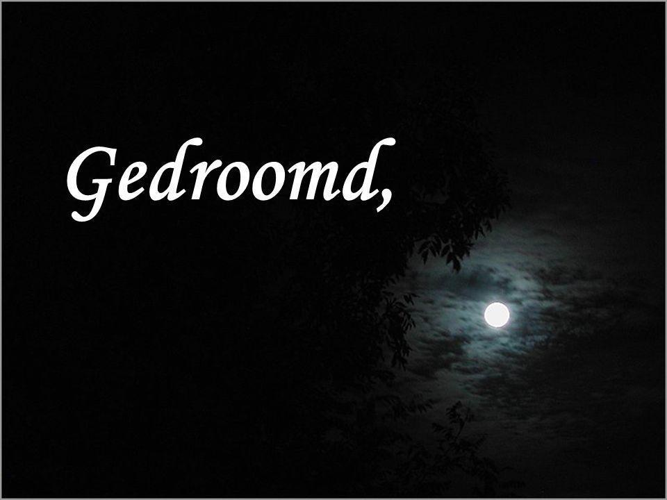 Gedroomd,