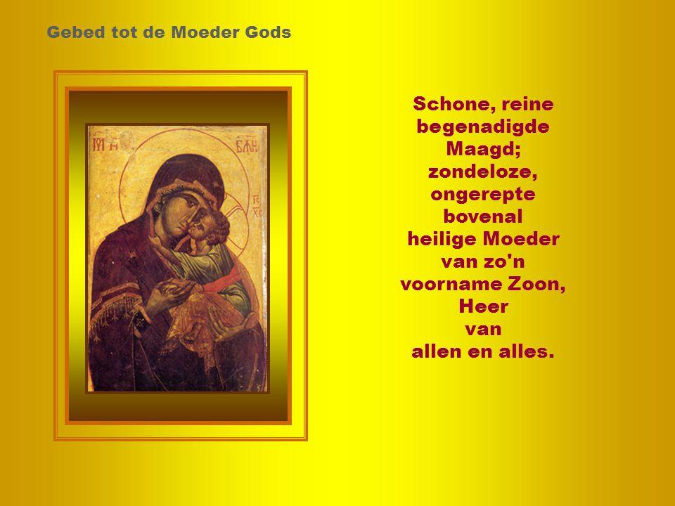 Schone, reine begenadigde Maagd; zondeloze, ongerepte bovenal heilige Moeder van zo n voorname Zoon, Heer van allen en alles.