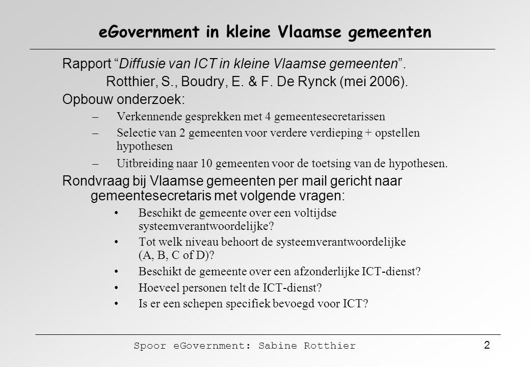 """Spoor eGovernment: Sabine Rotthier 2 eGovernment in kleine Vlaamse gemeenten Rapport """"Diffusie van ICT in kleine Vlaamse gemeenten"""". Rotthier, S., Bou"""