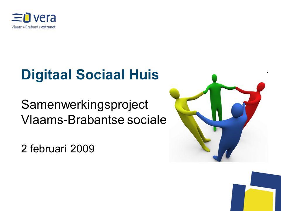 Digitaal Sociaal Huis Samenwerkingsproject Vlaams-Brabantse sociale huizen 2 februari 2009