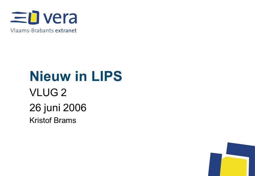 Nieuw in LIPS VLUG 2 26 juni 2006 Kristof Brams