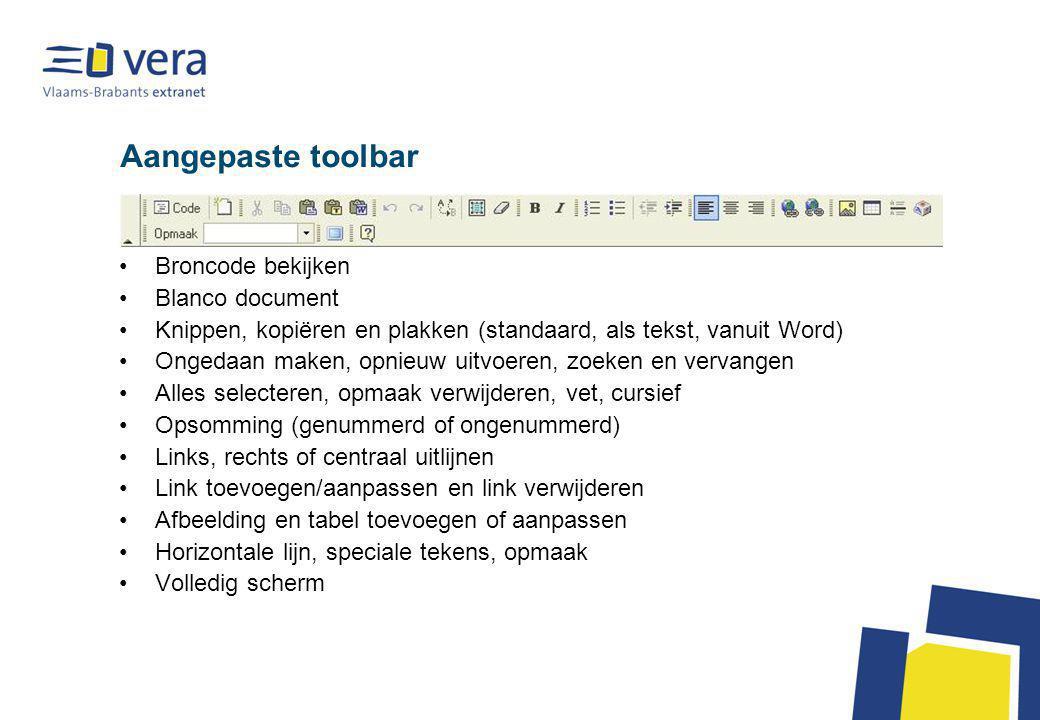 Aangepaste toolbar Broncode bekijken Blanco document Knippen, kopiëren en plakken (standaard, als tekst, vanuit Word) Ongedaan maken, opnieuw uitvoere