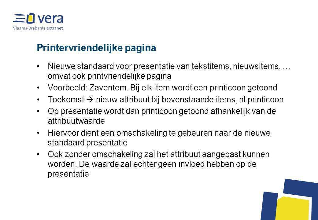 Printervriendelijke pagina Nieuwe standaard voor presentatie van tekstitems, nieuwsitems, … omvat ook printvriendelijke pagina Voorbeeld: Zaventem.
