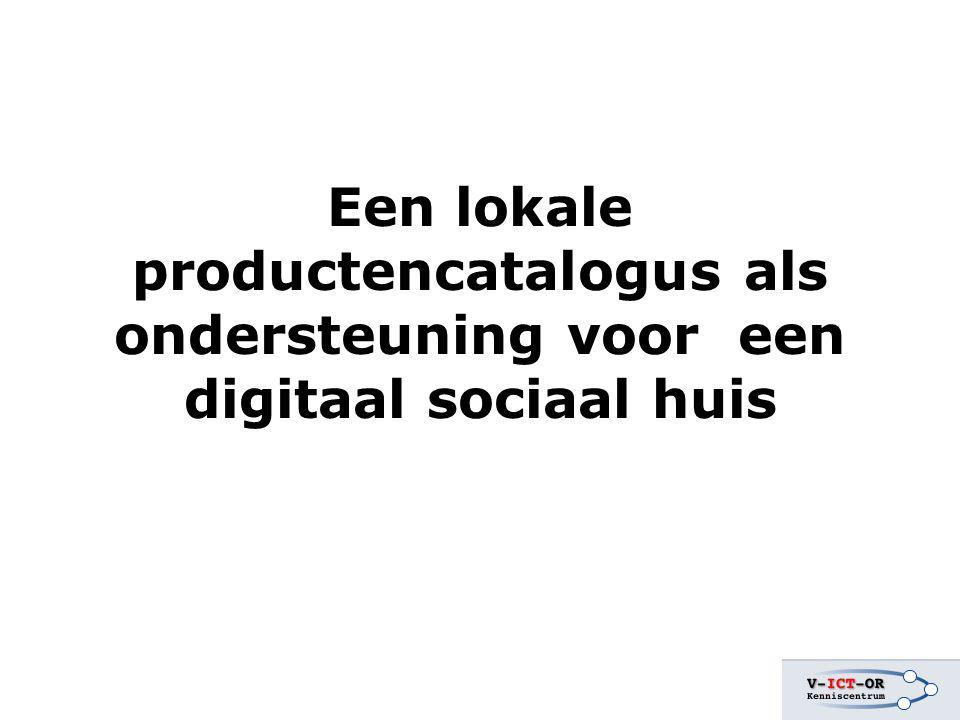 Een lokale productencatalogus als ondersteuning voor een digitaal sociaal huis