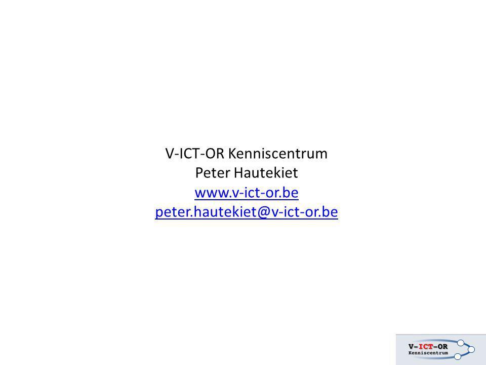 V-ICT-OR Kenniscentrum Peter Hautekiet www.v-ict-or.be peter.hautekiet@v-ict-or.be