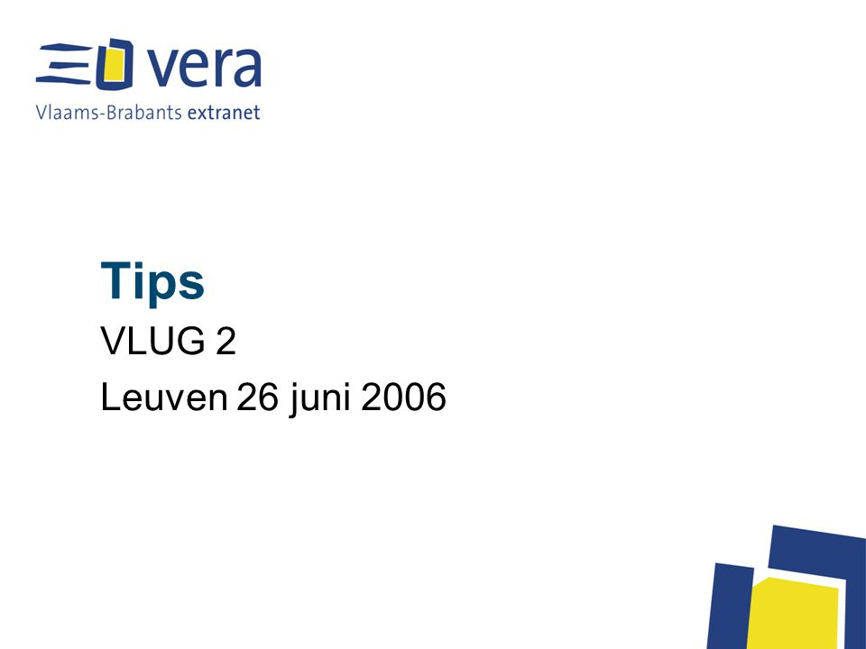 Tips VLUG 2 Leuven 26 juni 2006