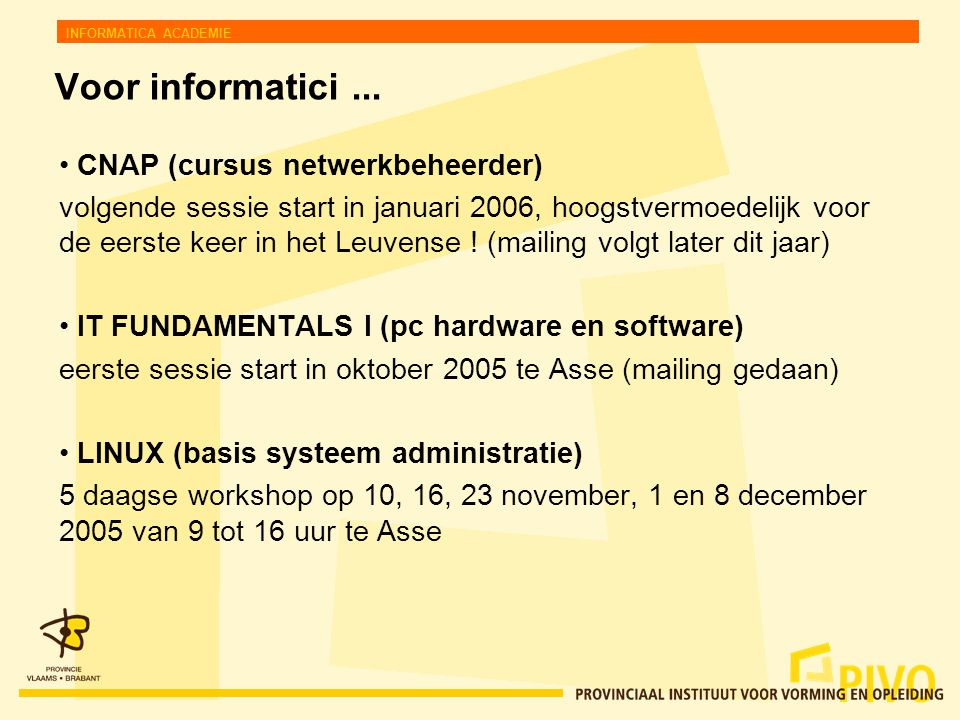 INFORMATICA ACADEMIE Voor informatici...
