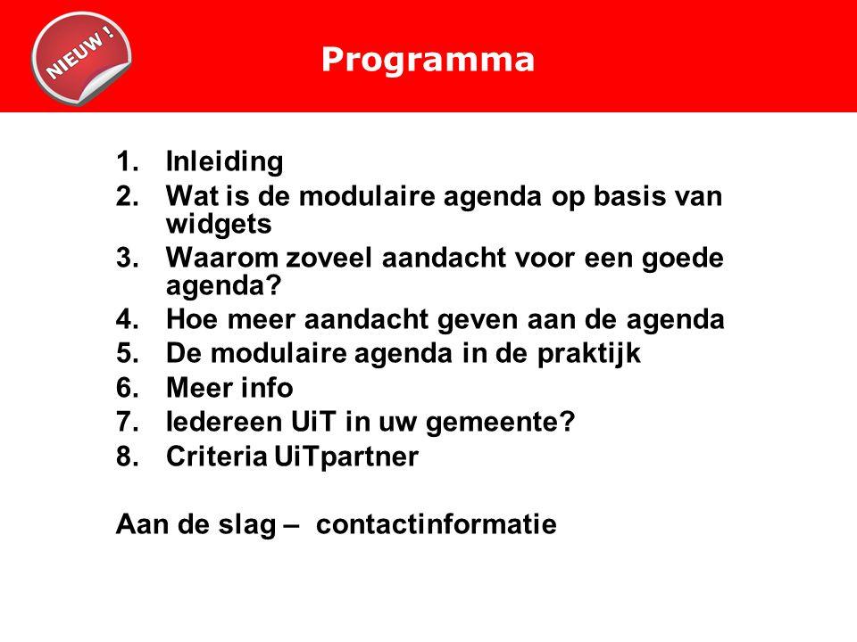 Programma 1.Inleiding 2.Wat is de modulaire agenda op basis van widgets 3.Waarom zoveel aandacht voor een goede agenda.